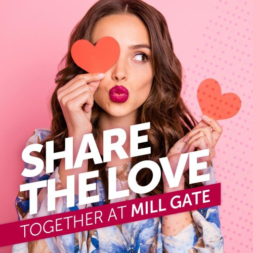 Share the love Together at Mill Gate
